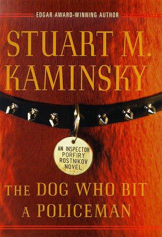 THE DOG WHO BIT A POLICEMAN: Kaminsky, Stuart M.