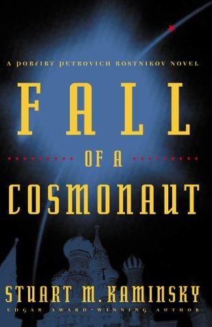 Fall of a Cosmonaut: Kaminsky, Stuart M.
