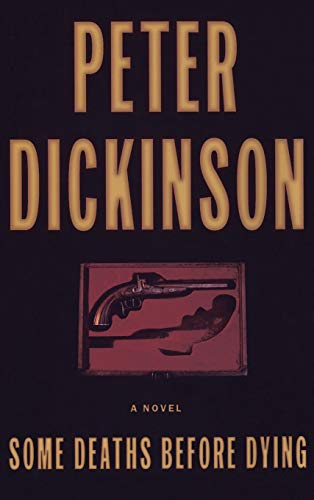 Some Deaths Before Dying: Dickinson, Peter