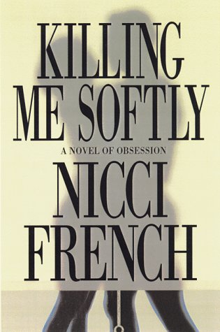 9780892966974: Killing Me Softly: A Novel of Obsession