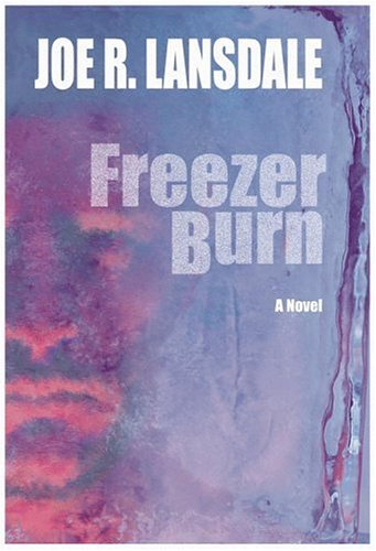 Freezer Burn (Signed First Edition): Joe R. Lansdale