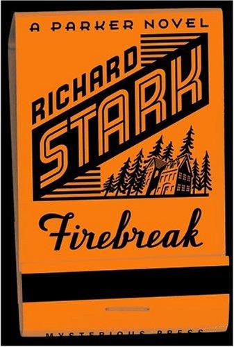Firebreak (Parker Novels): Stark, Richard