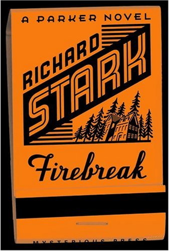 Firebreak (Parker Novels): Stark, Richard