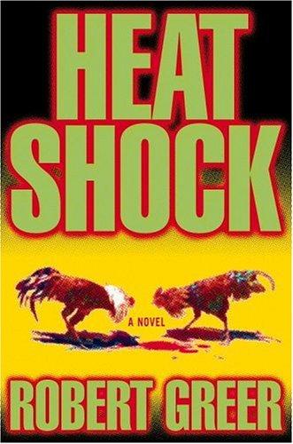 Heat Shock: GREER, Robert O