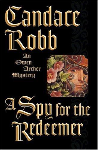 9780892967629: A Spy for the Redeemer: An Owen Archer Mystery (Owen Archer Mysteries)