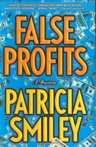 False Profits ***SIGNED & DATED***: Patricia Smiley