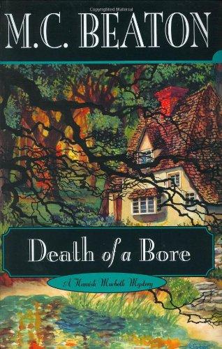 Death of a Bore (Hamish Macbeth Mysteries, No. 21): Beaton, M. C.