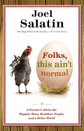 9780892968206: Folks, This Ain't Normal: A Farmer's Advice for Happier Hens, Healthier People, and a Better World