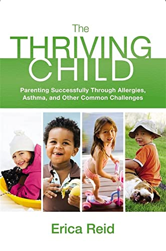 9780892968633: The Thriving Child: Parenting Successfully through Allergies, Asthma and Other Common Challenges