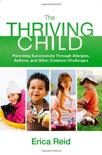 9780892968640: The Thriving Child: Parenting Successfully through Allergies, Asthma and Other Common Challenges