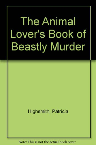 9780892969425: The Animal Lover's Book of Beastly Murder (Mysterious Library)