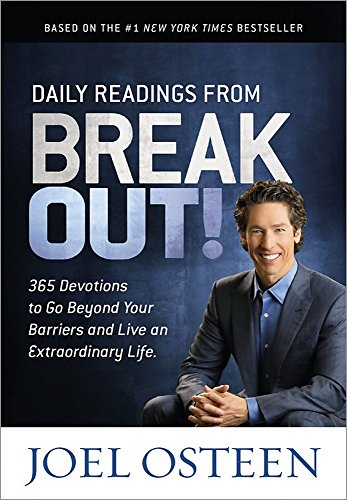 Daily Readings from Break Out!: 365 Devotions to Go Beyond Your Barriers and Live an Extraordinary ...