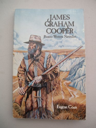 James Graham Cooper: Pioneer Western Naturalist (Northwest: Coan, Eugene V.