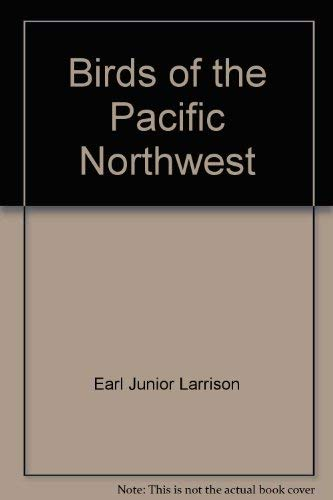 Birds of the Pacific Northwest: Washington, Oregon, Idaho, and British Columbia: Johnson, Michael D...