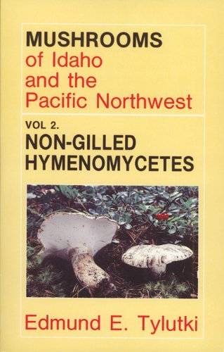 9780893010973: Mushrooms of Idaho and the Pacific Northwest: Vol. 2 Non-Gilled Hymenomycetes (Mushrooms of Idaho & the Pacific Northwest)