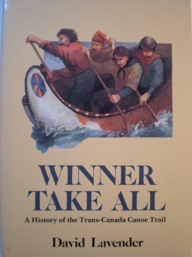 9780893011048: Winner Take All: The Trans-Canada Canoe Trail (American Trails Series)