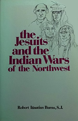The Jesuits and the Indian Wars of the Northwest: Robert Burns