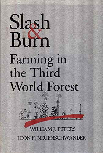 Slash & Burn: Farming in the Third: PETERS, William J.