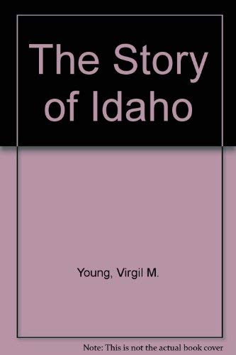 9780893011314: The Story of Idaho