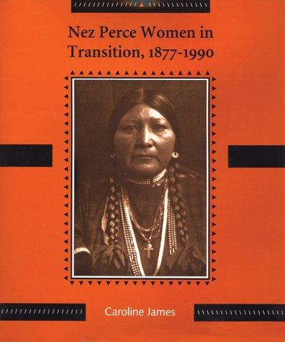Nez Perce Women in Transition, 1877-1990: James, Caroline