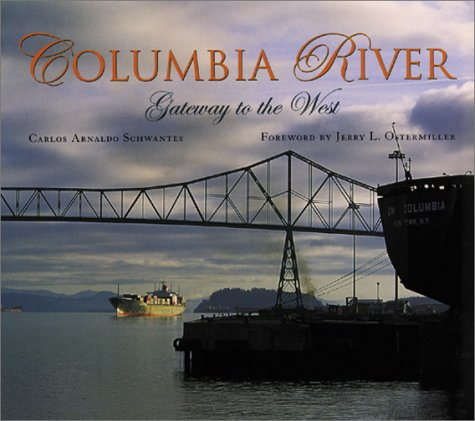 COLUMBIA RIVER: Gateway to the West (Signed): Schwantes, Carlos A.
