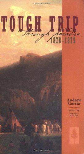 Tough Trip Through Paradise 1878-1879: Andrew Garcia; Bennett