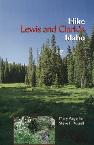 9780893012571: Hike Lewis and Clark's Idaho (Lewis & Clark Expedition)