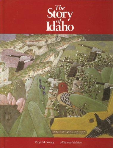 9780893012595: The Story of Idaho