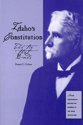 9780893012656: Idaho's Constitution: The Tie That Binds