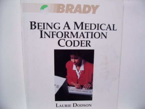 9780893030841: Being a Medical Information Coder (Brady Medical Clerical Series)
