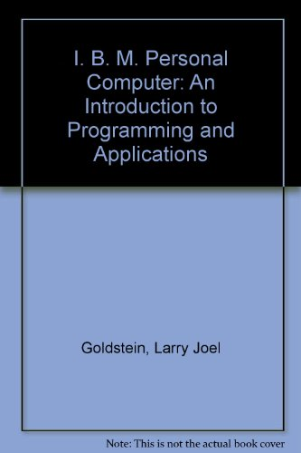 9780893031114: I. B. M. Personal Computer: An Introduction to Programming and Applications