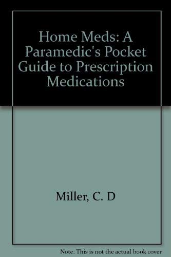 9780893031800: Home Meds: A Paramedic's Pocket Guide to Prescription Medications