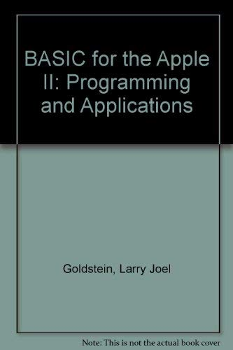 9780893031893: BASIC for the Apple II: Programming and Applications