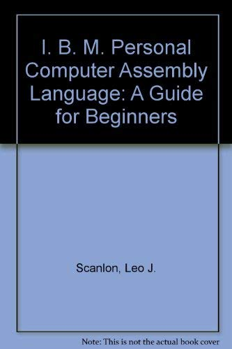 9780893032418: I. B. M. Personal Computer Assembly Language: A Guide for Beginners