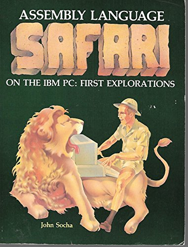 9780893033217: Assembly Language Safari on the I. B. M. Personal Computer: First Explorations