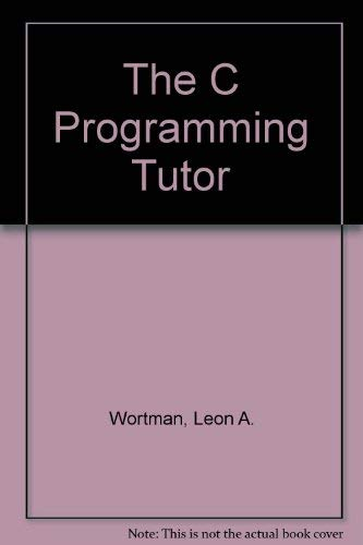 9780893033644: The C Programming Tutor