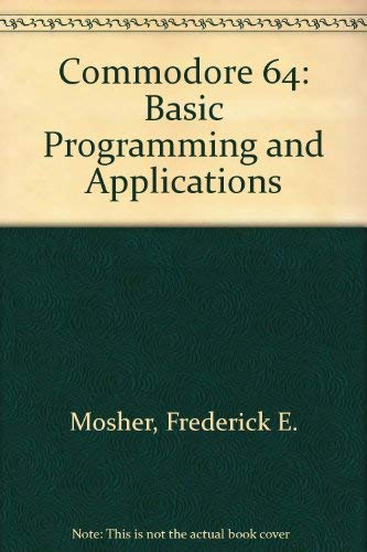 9780893033811: Commodore 64: Basic Programming and Applications