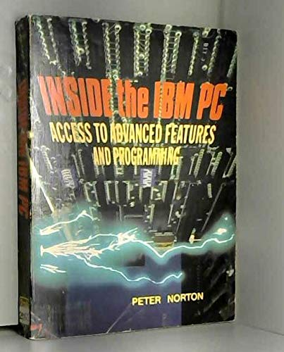 9780893035563: Inside the I. B. M. Personal Computer: Access to Advanced Features and Programming