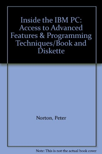 9780893035617: Inside the I. B. M. Personal Computer: Access to Advanced Features and Programming