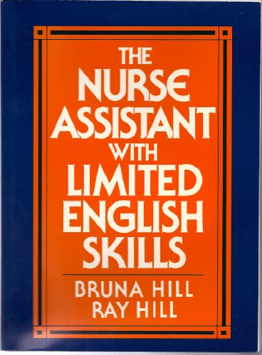 The Nurse Assistant With Limited English Skills: Hill, Bruna, Hill, Ray