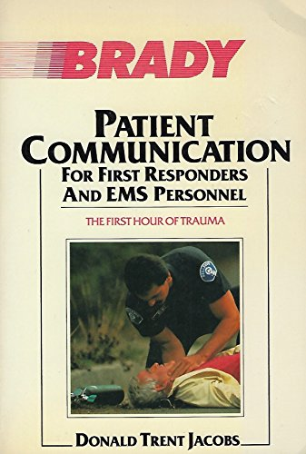 9780893037321: Patient Communication For First Responders and EMS Personnel:The First Hour of Trauma