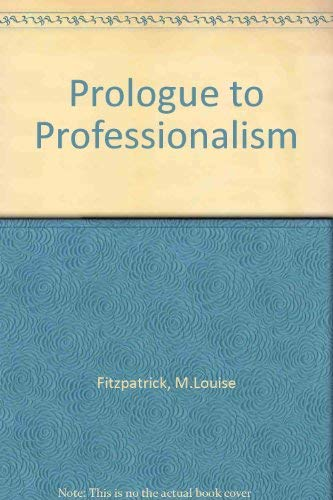 Prologue to Professionalism: A History of Nursing: M.Louise Fitzpatrick