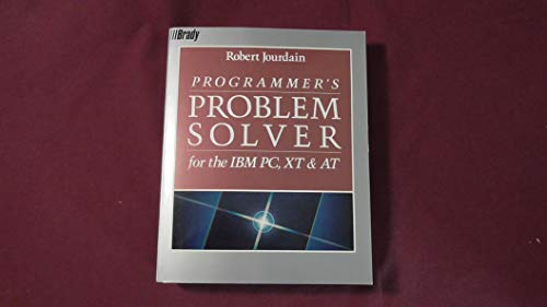 9780893037871: Programmer's Problem Solver for the I. B. M. Personal Computer X.T.and A.T. (A Brady book)