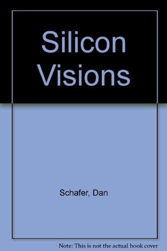 Silicon Visions: The Future of Microcomputer Technology (0893038458) by Dan Shafer