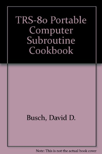 TRS-80 Portable Computer Subroutine Cookbook (0893039047) by David D. Busch