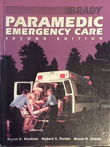Paramedic Emergency Care (0893039799) by Bruce  R. Shade; Bryan E. Bledsoe; Robert S. Porter