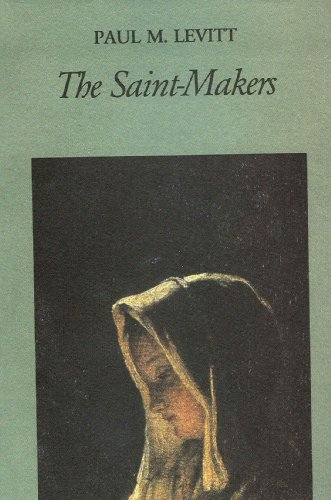 The Saint-makers.: Levitt, Paul M.