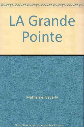La Grande Pointe.: Matherne, Beverly.