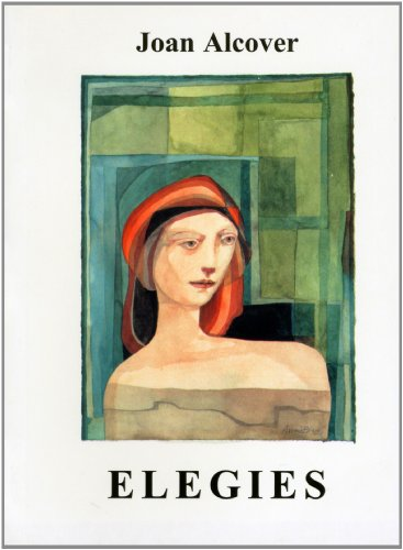 Elegies.: Alcover, Joan; Arranz-bravo, Eduardo (art); Doll, Kristine (introduction).