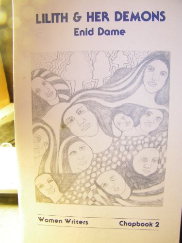 Lilith & Her Demons.: Dame, Enid.